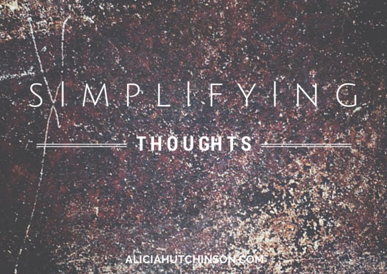 simplifying your thoughts