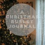 CREATING A CHRISTMAS BULLET JOURNAL