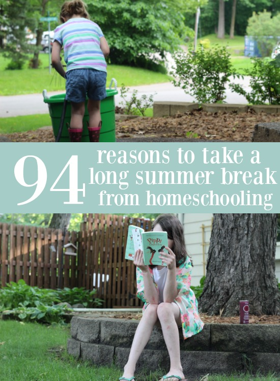 Do you take a long summer break from homeschooling? We have always taken one, and here's 94 reasons why we do!