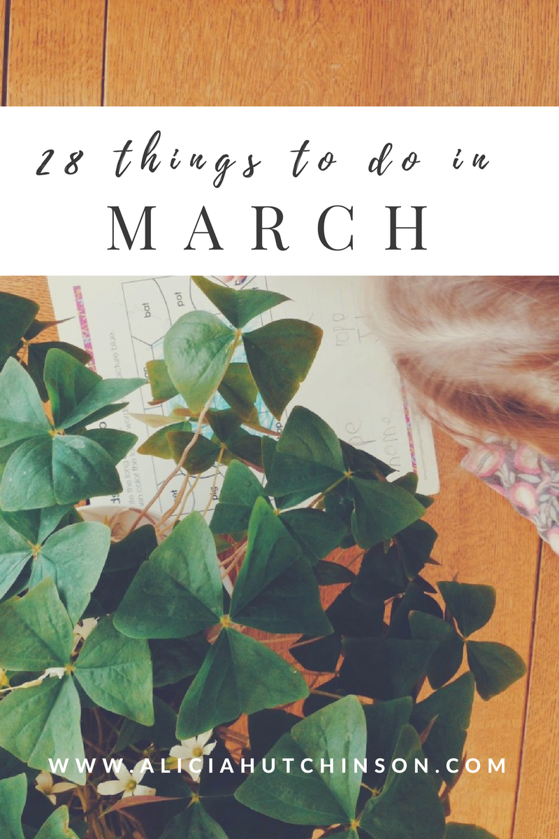 28 Things to do in March for mamas and kids!