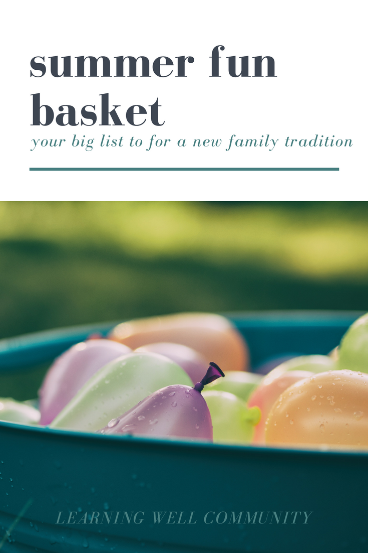Summer fun basket: a must-try tradition to try this year.