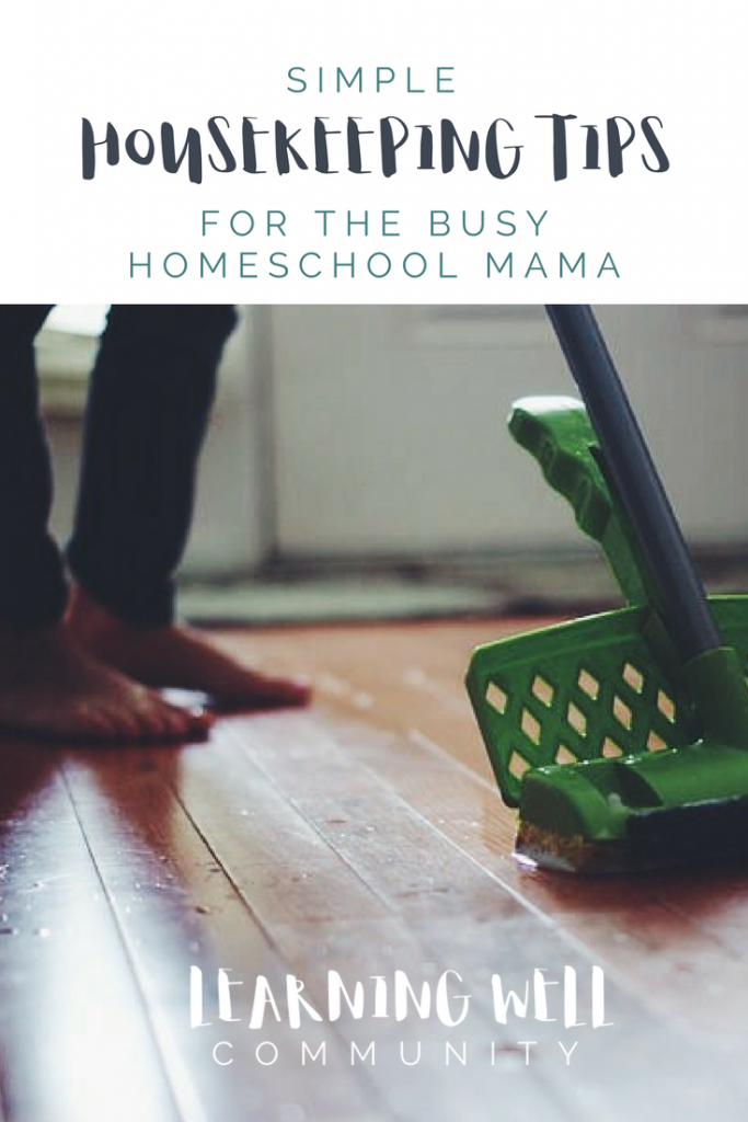 Simple housekeeping tips for busy homeschool mamas.