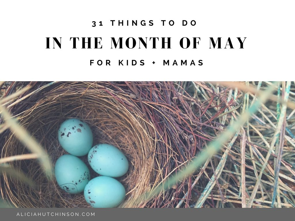 Looking for some things to do in May with your kiddos? Look no further. Here's a list to get you started.