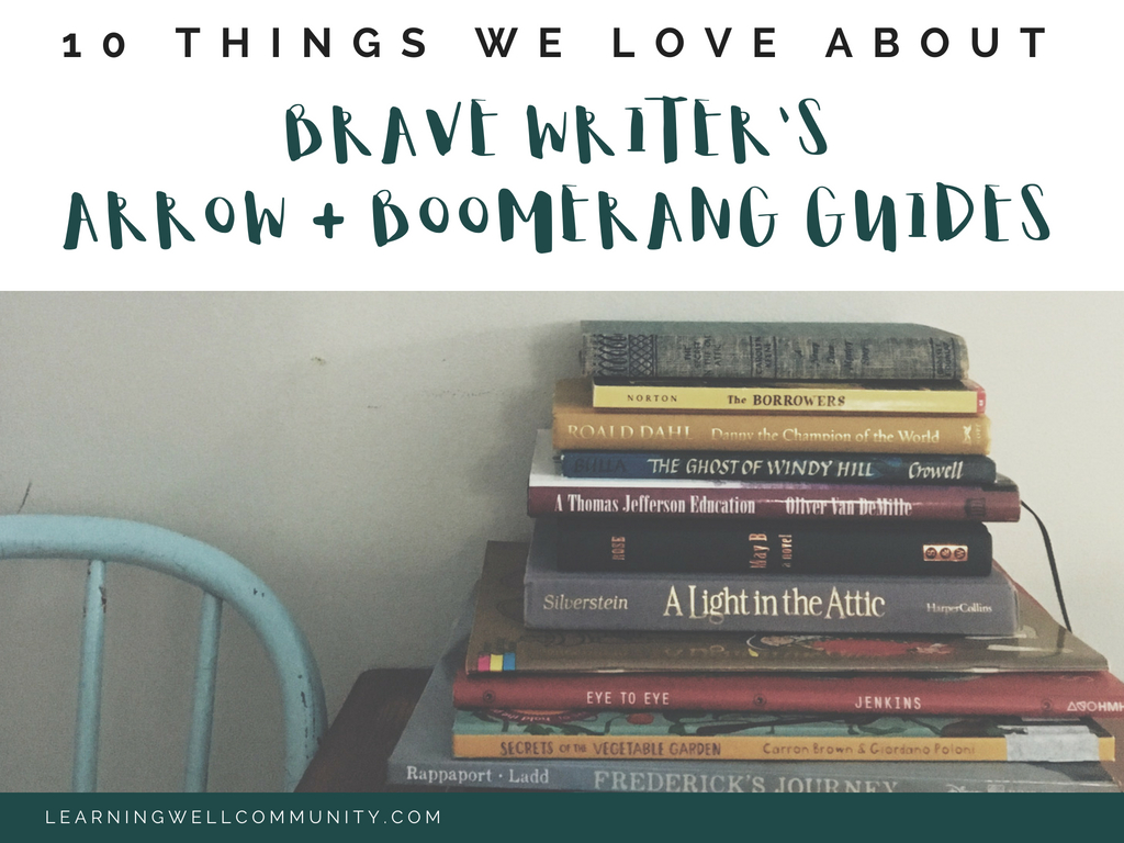 If you need a great way to add meaning and ease to your language arts this year, check out 10 things we love about Brave Writer's Arrow + Boomerang guides.