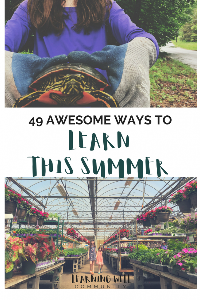There's so many ways to learn this summer with your kids. This post will show you 49 ways how, plus a printable list!