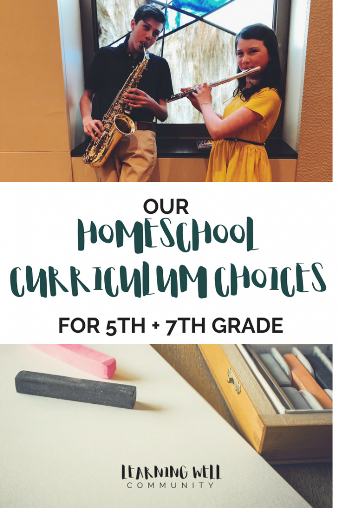 OUR HOMESCHOOL CURRICULUM CHOICES 5th + 7th GRADE - LEARNING