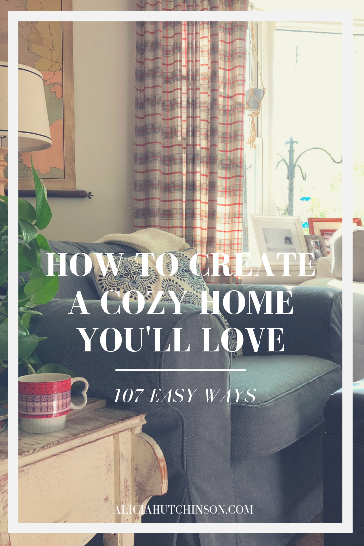 The best compliment is when someone says you have a cozy home. Here's 107 ways you can create a cozy home you'll love!