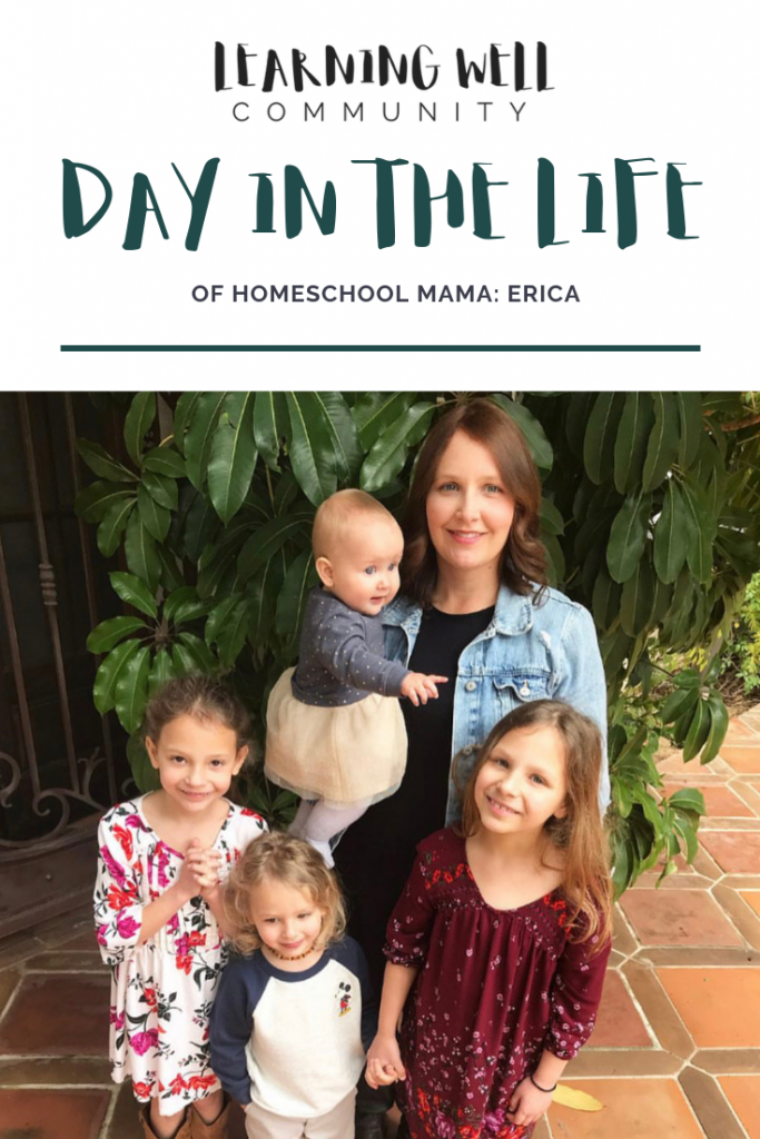 A Day in the Life of Erica, Homeschool Mama of Four at Learning Well Community