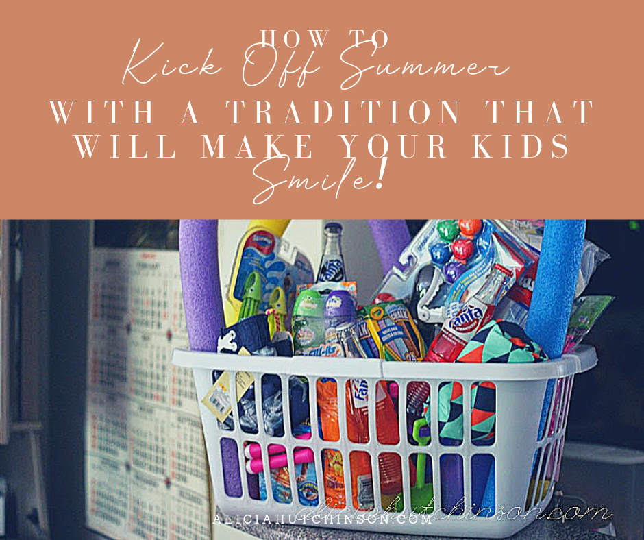 Want to kick off summer with a tradition your kids will love? Alicia Hutchinson is sharing one of her family's all-time favorite summer tradition and all the details for you to do it too!