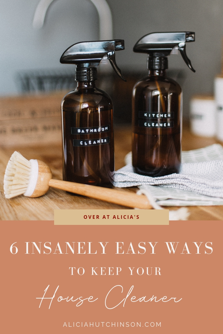 6 Insanely Easy Ways to Keep Your Home Cleaner