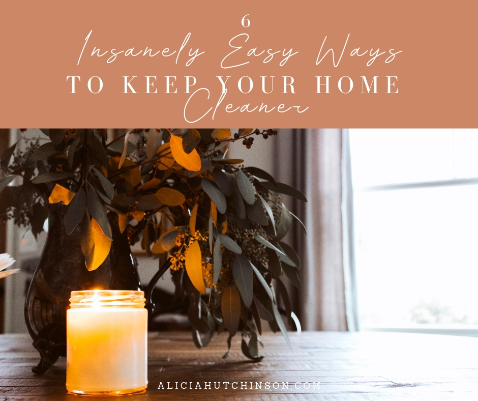 Let's talk about keeping our home cleaner.  A house can be neat without being clean. Let's discuss: here's six insanely simple ways to keep a cleaner home.