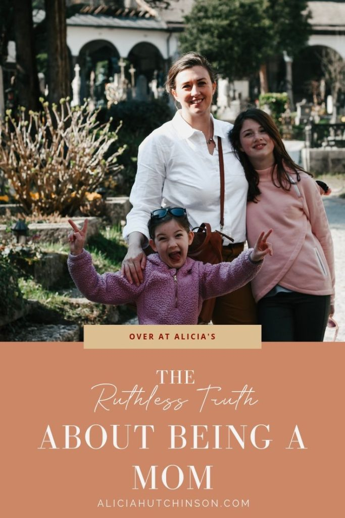 The Ruthless Truth About Being a Mom by Over at Alicia's: The truth about being a mom is that it's hard--really hard. But it's so good. Really good. It wrecks us in the most beautiful ways--refining us.