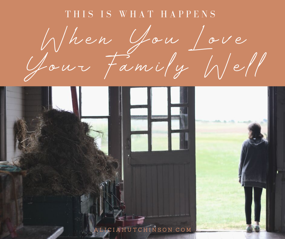 Mother Teresa says to change the world, go home and love our family. Here's some ideas of what I think you and I can do right now to love our families well.