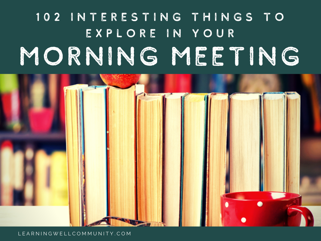 Do you want to start your homeschool day with a meaningful morning meeting? Does your morning meeting need some fresh ideas? I've got you covered with 102!