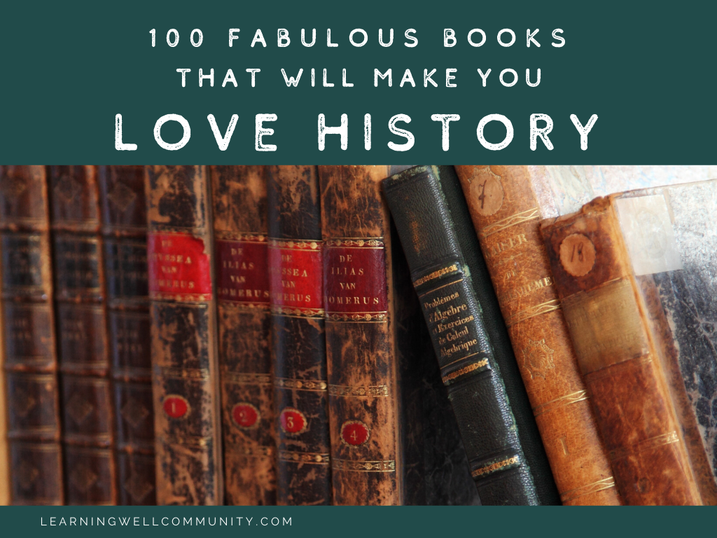 If you need a little inspiration for history, here's 100 fabulous books for teaching history: picture books, read alouds and activity books for history!