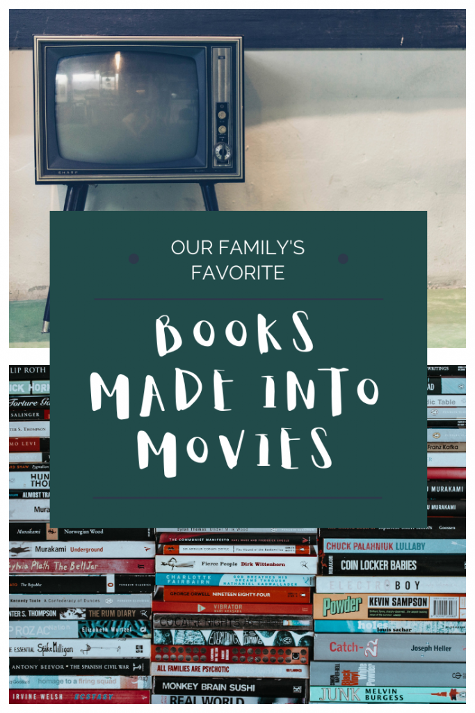 Books made into movies are some of our favorite family fun nights. Movie watching has become a big part of our family's culture and mixing movies with literature is the best! This post is a huge list of our favorite books to movies.