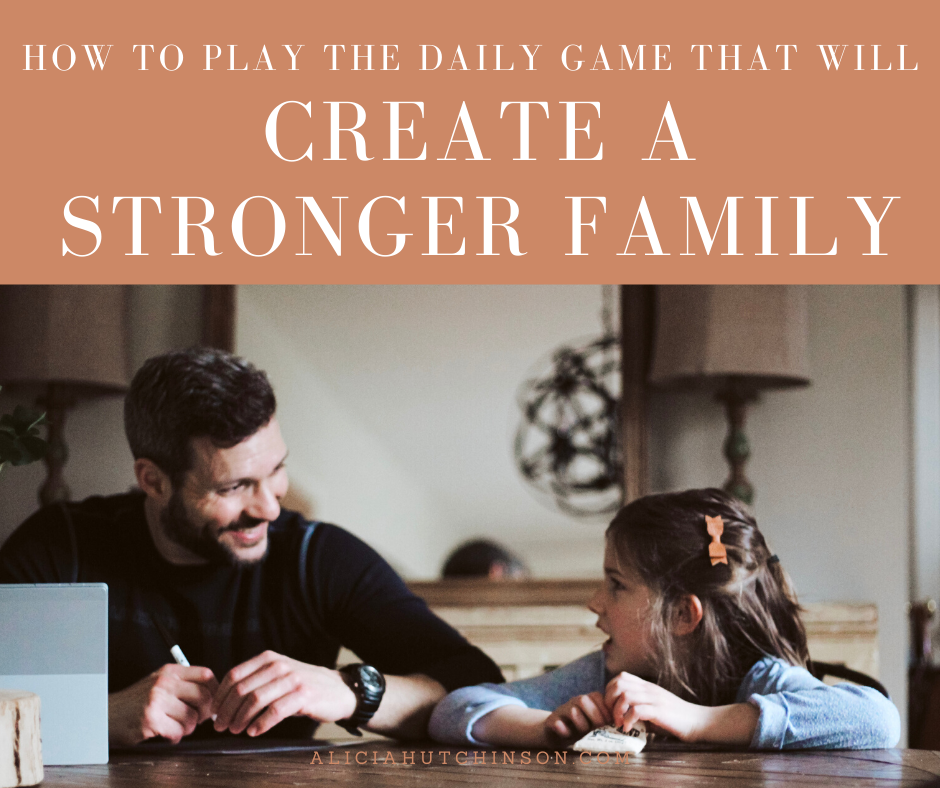 Creating a stronger family connection is our top goal. Learn this daily game that will help create a stronger family every day.