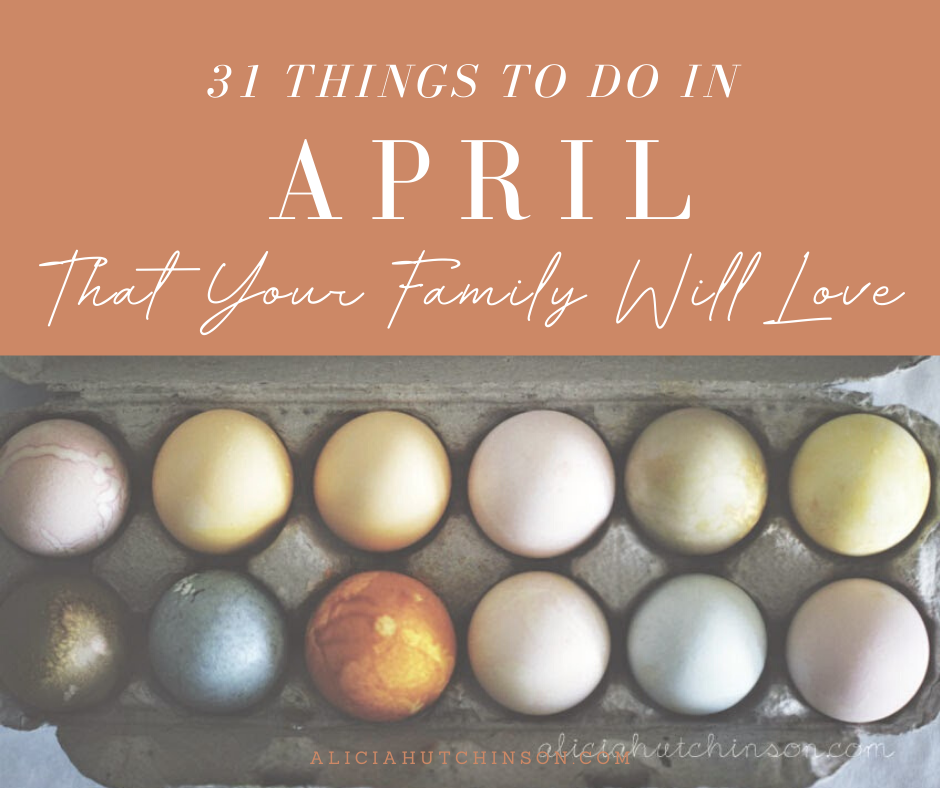 Looking for some ideas to do with your kids this month? Here's my Fun Things List: April! Here's a big list of fun and functional ideas for April!