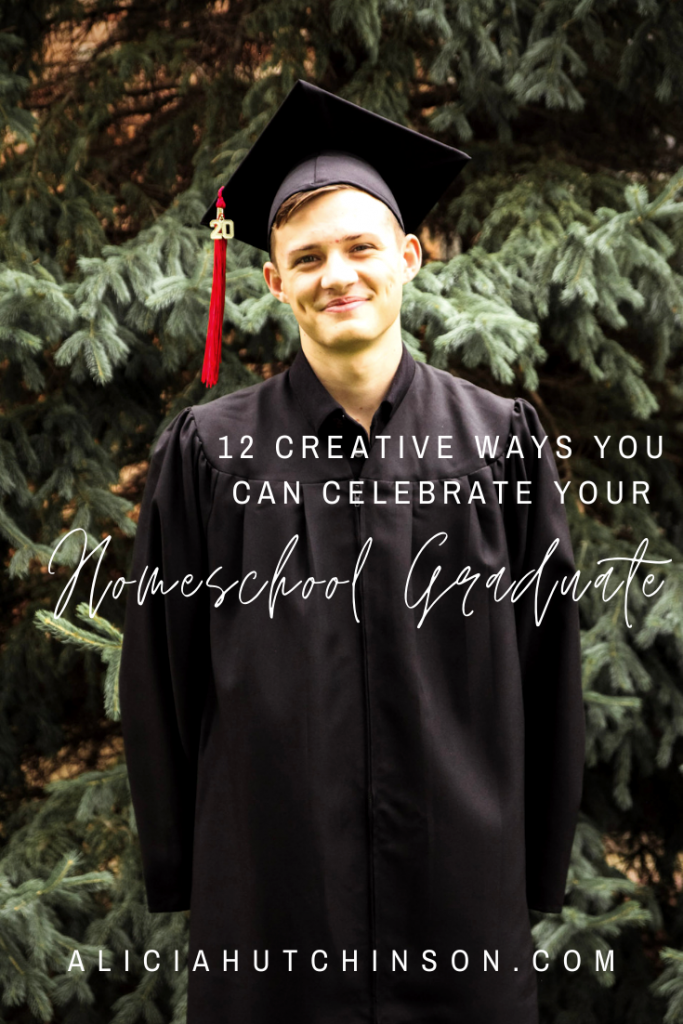 From party ideas to diplomas to practical tips, here are 12 creative ways to celebrate your homeschool graduate.