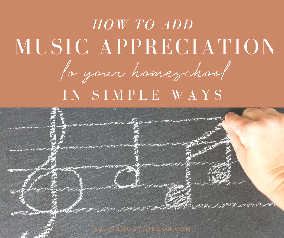 If you have a hard time adding music appreciation in your homeschool, look no further! This post tells you just how to do it simply and easily!