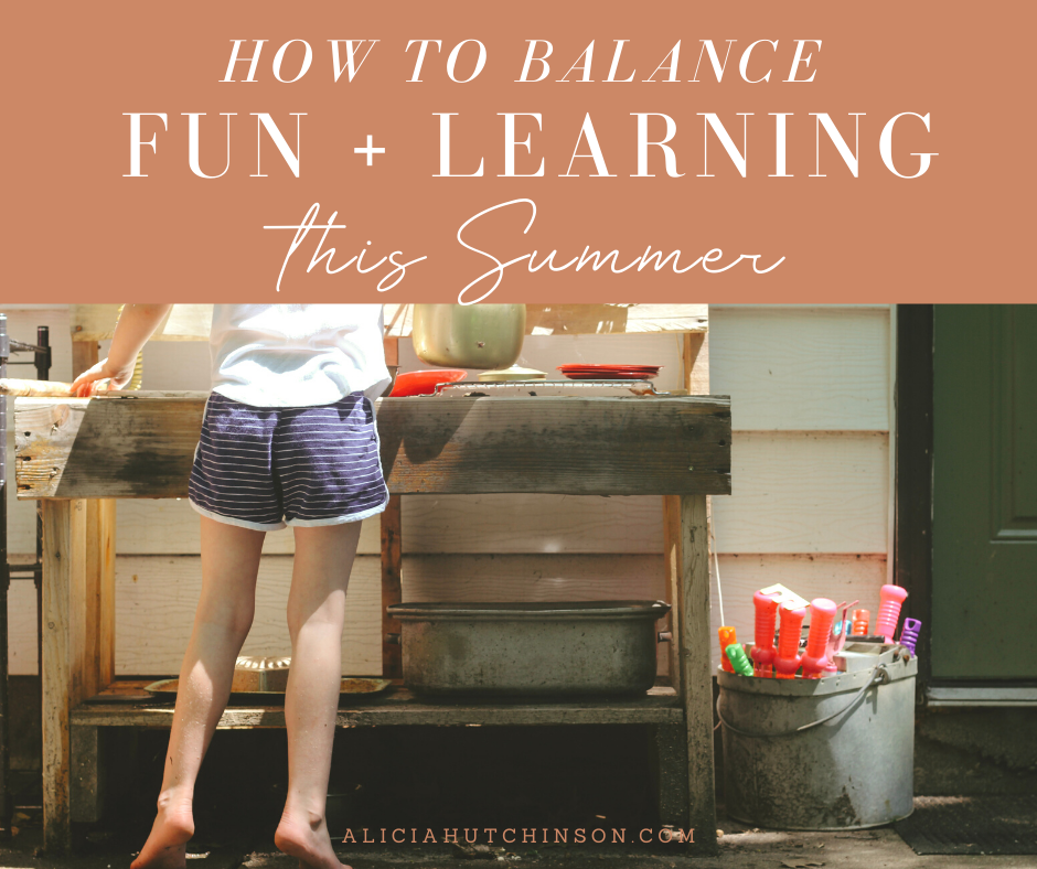 Looking for FUN ways to learn this summer? Here are Alicia's favorite tools for summer learning with your kids that will fill your days with fun + learning!