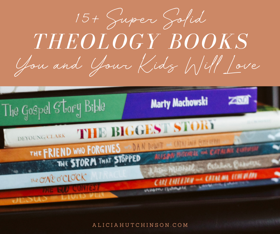 There are lots of theology books for kids out there, but not all are of quality. Here is a list of solid theology books for kids!